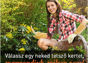 Válassz egy neked tetsző kertet, megmondjuk, milyen vagy!